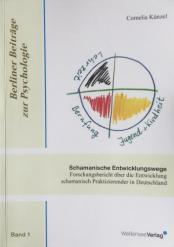 Schamanische Entwicklungswege - eine Forschungsarbeit von Cornelia Kuenzel